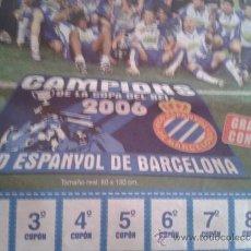 Coleccionismo deportivo: BANDERA CAMPEONES FINAL COPA DEL REY 2006 NUEVA FÚTBOL ESPAÑOL RCD ESPANYOL REAL ZARAGOZA. Lote 54448242