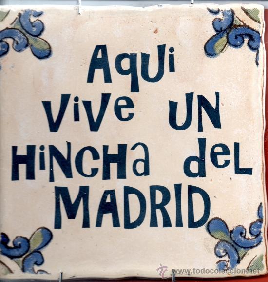 AZULEJO AQUI VIVE UN HINCHA DEL MADRID (Coleccionismo Deportivo - Merchandising y Mascotas - Futbol)