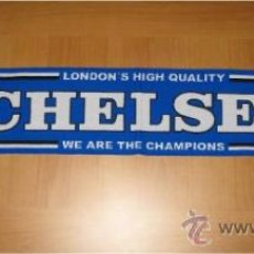 Coleccionismo deportivo: BUFANDA CHELSEA LONDON'S HIGH QUALITY WE ARE THE CHAMPIONS. Lote 37282203