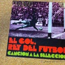 Coleccionismo deportivo: EL GOL REY DEL FUTBOL - CANCION A LA SELECCION. Lote 37385526