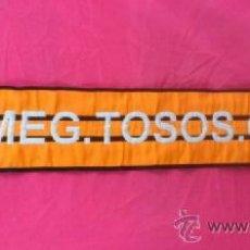 Collezionismo sportivo: . BUFANDA FUTBOL ORIGINAL: MEG. TOSOS. C. F.. Lote 38901079
