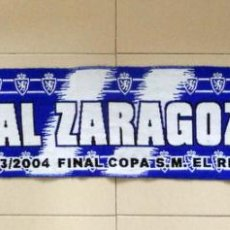Coleccionismo deportivo: BUFANDA SCARF SCIARPA FUTBOL REAL ZARAGOZA FINAL COPA DEL REY 2004 FOOTBALL. Lote 43355429
