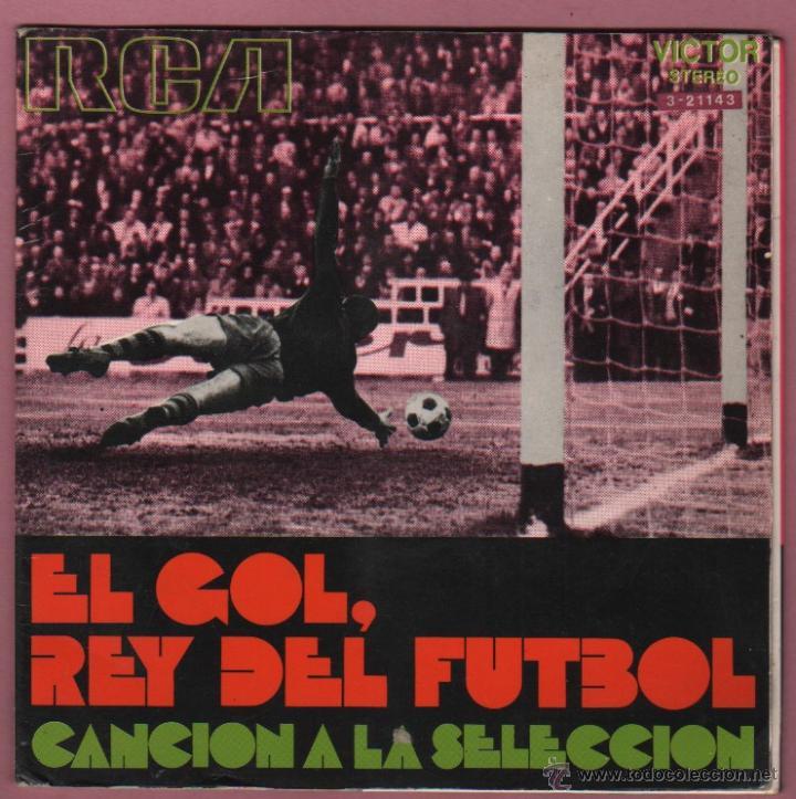 INTERESANTE DISCO EL GOL, REY DEL FUTBOL - CANCIÓN A LA SELECCIÓN ESPAÑOLA -DE RCA - 1971 (Coleccionismo Deportivo - Merchandising y Mascotas - Futbol)