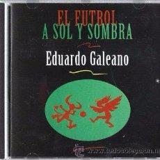 Coleccionismo deportivo: CD NUEVO PRECINTADO EDUARDO GALEANO EL FÚTBOL A SOL Y SOMBRA. Lote 50961255