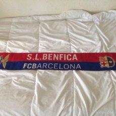 Coleccionismo deportivo: BUFANDA PARTIDO CHAMPIONS LEAGUE F.C BARCELONA VS BENFICA. Lote 52816189