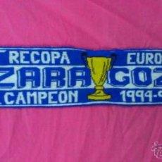 Coleccionismo deportivo: BUFANDA FUTBOL REAL ZARAGOZA RECOPA EUROPA CAMPEON 1994 1995.. ALFONSOJO. Lote 53016291