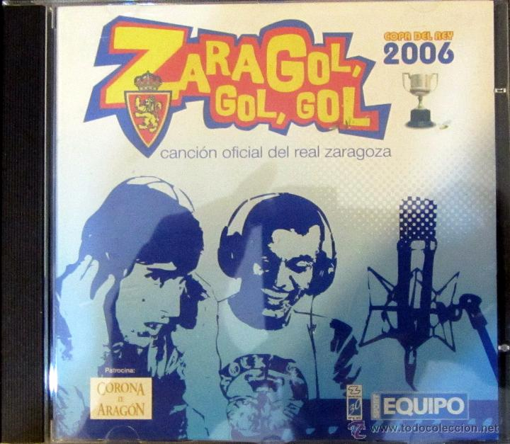CD REAL ZARAGOZA COPA DEL REY 2006 ZARAGOL GOL GOL CANCION OFICIAL (Coleccionismo Deportivo - Merchandising y Mascotas - Futbol)