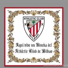 Coleccionismo deportivo: AZULEJO 15X15 AQUI VIVE UN HINCHA DEL ATHLETIC CLUB DE BILBAO. Lote 149826590