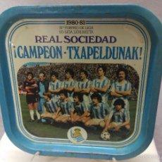 Coleccionismo deportivo: FUTBOL BANDEJA REAL SOCIEDAD 1980-81 CAMPEON - TXAPELDUNAK. Lote 56572451