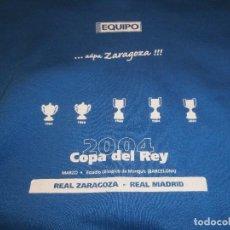 Coleccionismo deportivo: SUDADERA DEL REAL ZARAGOZA, CAMPEON COPA DEL REY 2004. Lote 63019316