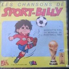 Coleccionismo deportivo: SINGLE SPORT BILLY ED.FRANCESA.LES CHANSONS DE SPORT BILLY .MUNDIAL 82.ED.1981.MUY BUEN ESTADO .. Lote 71843195