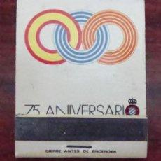 Coleccionismo deportivo: (TC-110) CAJA CERILLAS 75 ANIVERSARIO R. C. D. ESPAÑOL. Lote 83775008