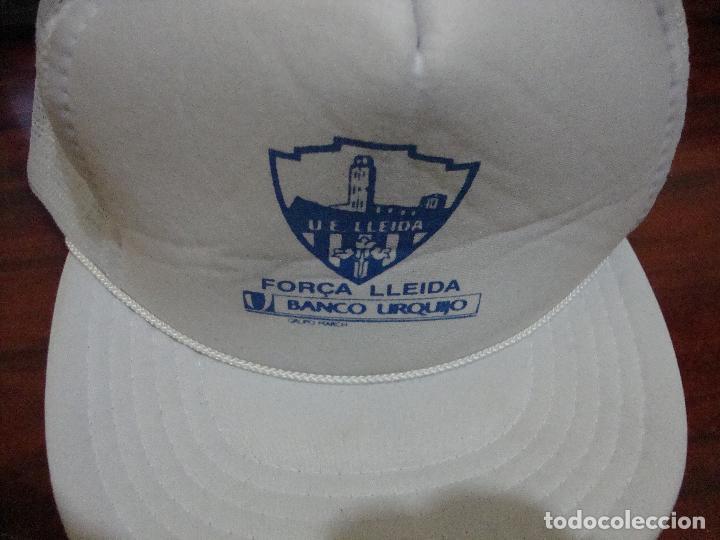 Coleccionismo deportivo: (TC-7) DIFICIL GORRA U. E. LLEIDA FORÇA LLEIDA PUBLICIDAD BANCO URQUIJO - Foto 3 - 84628076