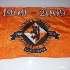 Coleccionismo deportivo: BANDERA DEL CENTENARIO DUNDEE UNITED FOOTBALL CLUB 1909 2009 HOLANDA. Lote 84890296