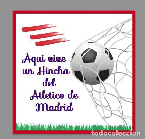 AZULEJO 15X15 AQUI VIVE UN HINCHA DEL ATLETICO DE MADRID (Coleccionismo Deportivo - Merchandising y Mascotas - Futbol)
