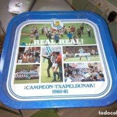 Coleccionismo deportivo: REAL REAL CAMPEON TXAPELDUNAK 1980-81 BANDEJA FUTBOL SAN SEBASTIAN. Lote 90115732
