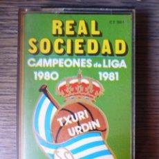 Coleccionismo deportivo: CASETE REAL SOCIEDAD SAN SEBASTIAN CAMPEONES DE LIGA 1980 1981 HIMNOS TXURI URDIN IRUÑA KO LOS XEY. Lote 94175725