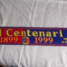 Coleccionismo deportivo: BUFANDA F.C BARCELONA EL CENTENARI 1899-1999. Lote 109253651