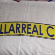 Coleccionismo deportivo: BUFANDA VILLAREAL C.F. AÑOS '90. Lote 109304787