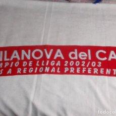 Coleccionismo deportivo: BUFANDA C.F. VILANOVA DEL CAMÍ. Lote 109310311