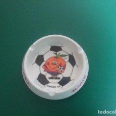 Coleccionismo deportivo: CENICERO NARANJITO.MUNDIAL ESPAÑA 82.. Lote 116165371
