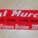 Coleccionismo deportivo: BUFANDA DEL REAL MURCIA. ASCENSO A PRIMERA DIVISION. TEMPORADA 2006-2007. TDKDEP5. Lote 118922567