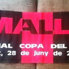 Coleccionismo deportivo: BUFANDA REAL CLUB DEPORTIVO MALLORCA FINAL COPA REY 2003 - MALLORCA CAMPEON. Lote 126065519