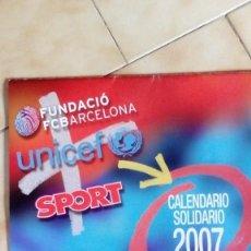 Coleccionismo deportivo: CALENDARIO SOLIDARIO DE PARED DEL FC BARCELONA 2007 - BARÇA UNICEF SPORT , MESSI .... Lote 135910378