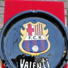 Coleccionismo deportivo: ANTIGUO CENICERO CERAMICA ESMALTADO F.C.BARCELONA- VALENTÍ, DE GRAN FORMATO (21 CM).. Lote 147667762