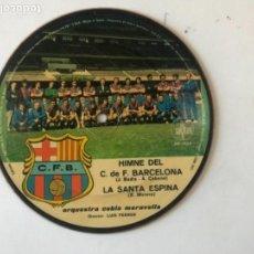 Coleccionismo deportivo: DISCO SAYTON --HIMNE DEL CLUB DE FÚTBOL BARCELONA -LA SANTA ESPINA-HIMNE A BARCELONA. Lote 155642910