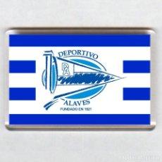 Coleccionismo deportivo: IMAN ACRILICO NEVERA - FUTBOL # ALAVES. Lote 91526000