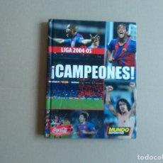 Coleccionismo deportivo: LIBRO Y DVD BARCELONA 04-05 BARÇA CAMPEONES LIGA FÚTBOL 2004-2005 MUNDO DEPORTIVO Y COCA-COLA. Lote 175814182