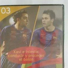 Coleccionismo deportivo: DVD PRECINTADO LA CLASE DEL BARÇA Nº03 XAVI E INIESTA: CONDUCIR Y PROTEGER EL BALON F.C.B. Lote 180287788