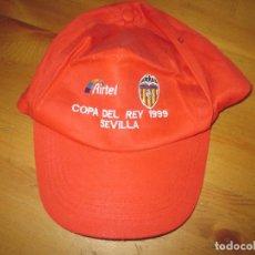Coleccionismo deportivo: GORRA COPA DEL REY SEVILLA 1999 VALENCIA CF AIRTEL . Lote 181525221