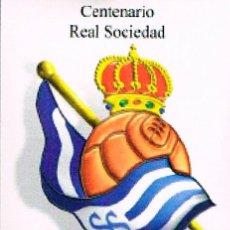 Coleccionismo deportivo: ADHESIVO DEL CENTENARIO DE LA REAL SOCIEDAD DE FÚTBOL DE SAN SEBASTIÁB. Lote 195393603