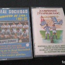 Coleccionismo deportivo: DOS CASETES REAL SOCIEDAD CAMPEÓN DE LIGA 81-82. TXAPELDUNAK!. Lote 218140520