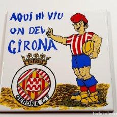 Coleccionismo deportivo: AQUI HI VIU UN DEL GIRONA *** GIRONA C.F.. Lote 223134367
