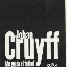 Coleccionismo deportivo: MARCAPAGINAS JOHAN CRUYFF ME GUSTA EL FUTBOL. Lote 251945270