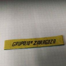 Coleccionismo deportivo: ANTIGUO PARCHE TELA GRUPO 10º ZARAGOZA. Lote 95264971