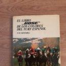 Coleccionismo deportivo: EL LIBRO BOSE DE LOS COLORES DEL TURF ESPAÑOL. Lote 123849992