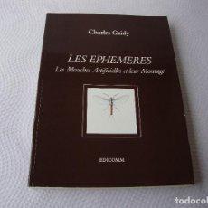 Coleccionismo deportivo: RARO E IMPRESIONANTE TRATADO SOBRE MONTAJE DE MOSCAS PESCA CHARLES GAIDY LES EPHEMERES. Lote 147506042