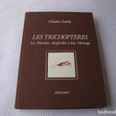 Coleccionismo deportivo: RARO E IMPRESIONANTE TRATADO SOBRE MONTAJE DE MOSCAS PESCA CHARLES GAIDY LES TRICHOPTERES. Lote 147506698