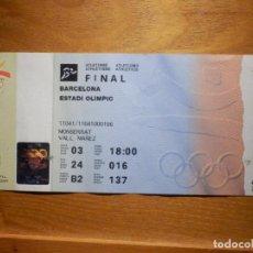 Coleccionismo deportivo: ENTRADA - FINAL ATLETISMO - ESTADIO OLÍMPICO - BARCELONA 92 . Lote 156782942