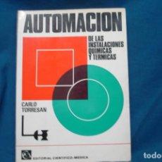 Coleccionismo deportivo: AUTOMACION DE LAS INSTALACIONES QUIMICAS Y TERMICAS - CARLO TORRESAN - ED. CIENT. MÉDICA 1970. Lote 221834135