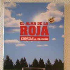 Coleccionismo deportivo: EL ALMA DE LA ROJA. UNA PELICULA DE SANTIAGO A. ZANNOU. SELECCION ESPAÑOLA DE FUTBOL. DVD.. Lote 140148626