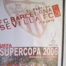 Coleccionismo deportivo: SEVILLA FC -FC BARCELONA SUPERCOPA 2006 MONACO 25-08-2006. Lote 157876446