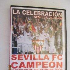 Coleccionismo deportivo: SEVILLA F C CAMPEON SUPERCOPA DE EUROPA 2006 LA CELEBRACION 26-08-2006. Lote 157876550