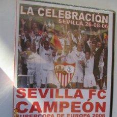 Coleccionismo deportivo: SEVILLA F C CAMPEON SUPERCOPA DE EUROPA 2006 LA CELEBRACION 26-08-2006- PRECINTADO . Lote 163962058