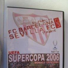 Coleccionismo deportivo: SUPERCOPA 2006 UEFA , MONACO 25-08-2006 FC BARCELONA , SEVILLA FC 0-3 1ª PARTE - PRECINTADA . Lote 163963338