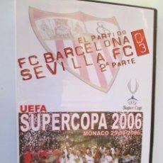 Coleccionismo deportivo: SUPERCOPA 2006 UEFA , MONACO 25-08-2006 FC BARCELONA , SEVILLA FC 0-3 2ª PARTE - PRECINTADA . Lote 163963546